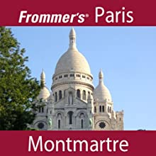Frommer's Paris: Montmartre Walking Tour (       UNABRIDGED) by Myka Del Barrio Narrated by Pauline Frommer