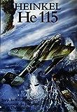 Hans Peter Dabrowski Heinkel He 115: Torpedo, Reconnaissance, Mine Layer, Sea Plane of the Luftwaffe (Torpedo/Reconaissance/Mine Layer Seaplane of the Luftwaffe)