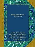 Bibliotheca Sacra, Volume 51