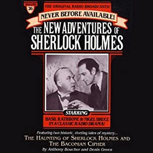 The Haunting of Sherlock Holmes and Baconian Cipher: The New Adventures of Sherlock Holmes, Episode #26 | [Anthony Boucher, Denis Green]