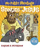 My First Message Stories of Jesus: Includes Read-Along, Sing-Along CD Featuring The Message (Hollywood Nobody)