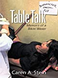 Table Talk: Memoirs of a Bikini Waxer