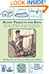 Handy Projects for Boys: More Than 20...