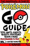 Pokémon GO: The Unofficial Ultimate Guide with Tips, Hints, Cheats, Secrets, Strategies, Teams, 8 Battery Saving Tips (Pokémon Go from Beginner to Pro, ... (Pokémon Go Handbooks Book 1)