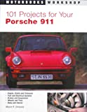 101 Projects for Your Porsche 911, 1964-1989 (Motorbooks Workshop)