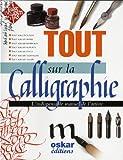 echange, troc Queralt Antu Serrano - Tout sur la calligraphie : L'indispensable manuel de l'artiste