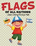 Flags Of All Nations: Jumbo Coloring Book for Kids