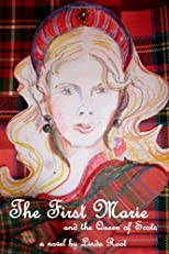 The First Marie: and the Queen of Scots