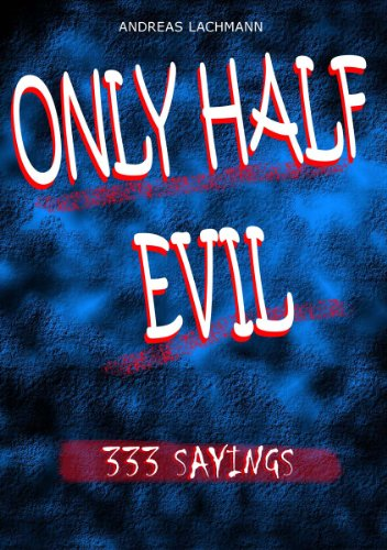 ONLY HALF EVIL - 333 SAYINGS