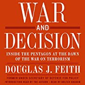 War and Decision: Inside the Pentagon at the Dawn of the War on Terrorism   [Douglas J. Feith]