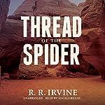 Thread of the Spider: The Nicolette Scott Mysteries, Book 5   Robert R. Irvine