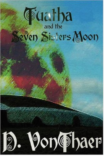 Book: Tuatha and the Seven Sisters Moon by D. VonThaer
