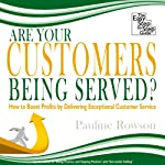Are Your Customers Being Served? | Pauline Rowson