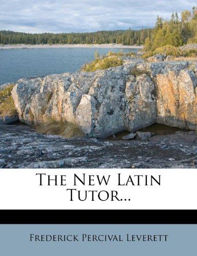 The New Latin Tutor...
