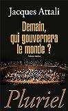 echange, troc Jacques Attali - Demain, qui gouvernera le monde ?