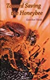 img - for Toward Saving the Honeybee by Gunther Hauk (13-Jan-2009) Paperback book / textbook / text book