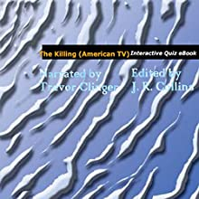 The Killing: Seasons 1 and 2 Interactive Quiz Book Audiobook by J.R. Collins Narrated by Trevor Clinger