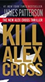 img - for Kill Alex Cross by Patterson, James Reprint Edition (11/20/2012) book / textbook / text book