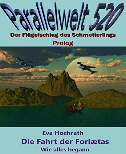 die-fahrt-der-forlaetas-wie-alles-begann-parallelwelt-520-prolog-german-edition