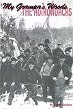 My Grampa's Woods, The Adirondacks