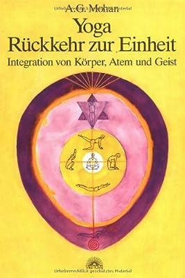 Yoga - Rückkehr zur Einheit. Integration von Körper, Atem und Geist