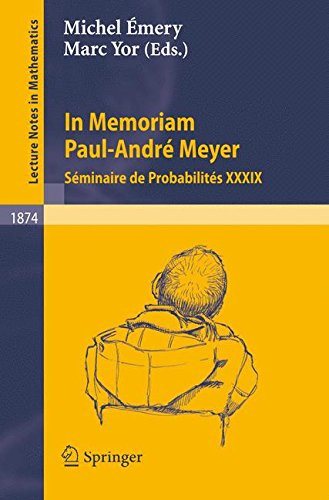In Memoriam Paul-André Meyer - Séminaire de Probabilités XXXIX (Lecture Notes in Mathematics) (v. 39) (English and Fr