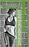 img - for Lose the Menopot: An effective, time efficient diet and exercise program to regain your hour glass shape and youthful vigor book / textbook / text book
