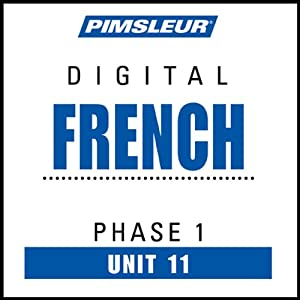 French Phase 1, Unit 11: Learn to Speak and Understand French with Pimsleur Language Programs | [Pimsleur]