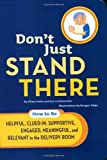 img - for Don't Just Stand There: How to be Helpful, Clued-in, Supportive, Engaged, Meaningful, and Relevant in the Delivery Room [First Printing] book / textbook / text book