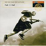 Folk 'N' Hell: Fiery New Music From Scotland ~ Hemisphere Artists...
