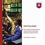 Kapitalisme: Hoorcollege over de geschiedenis van onze moderne maatschappij | Maarten van Rossem