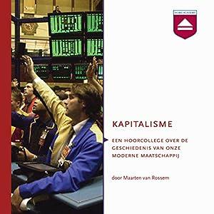 Kapitalisme: Hoorcollege over de geschiedenis van onze moderne maatschappij Audiobook