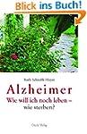 Alzheimer: Wie will ich noch leben -...