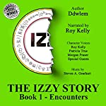 IZ~ The Izzy Story: Book 1: Encounters |  Ddwlem