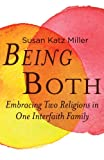 Being Both: Embracing Two Religions in One Interfaith Family