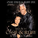 With Ossie and Ruby: In This Life Together | Ossie Davis,Ruby Dee