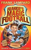 Frankie's Magic Football: 03 Frankie vs The Cowboy's Crew