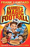 Frank Lampard Frankie's Magic Football: Frankie vs The Cowboy's Crew: Number 3 in series