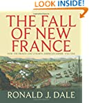 The Fall of New France: How the Frenc...