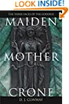 Maiden, Mother, Crone: The Myth & Rea...