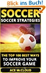 Soccer: Soccer Strategies- The Top 10...
