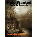 Help Wanted Apply By Dragonfly ~ Robert Mathews