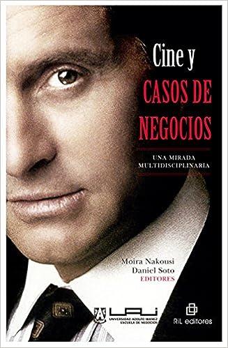Cine y casos de negocios: Una mirada multidisciplinaria . /