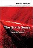 img - for The Sixth Sense: Accelerating Organizational Learning with Scenarios book / textbook / text book