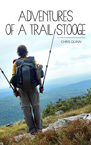 Adventures of a Trail Stooge by Chris Quinn