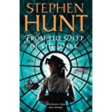 From the Deep of the Dark (Jackelian 6)by Stephen Hunt