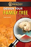 Design Your Family Tree (A Kid s Guide to Genealogy)
