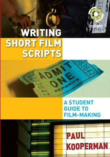Writing Short Film Scripts: A Student Guide to Film-Making