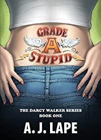 (FREE on 7/27) Grade A Stupid by A. J. Lape - http://eBooksHabit.com