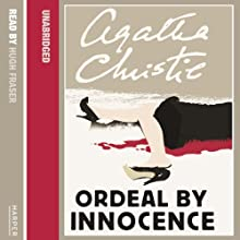 Ordeal by Innocence Audiobook by Agatha Christie Narrated by Hugh Fraser